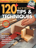 120+ Shop-Tested Tips & Techniques