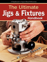 The Ultimate Jigs & Fixtures Handbook